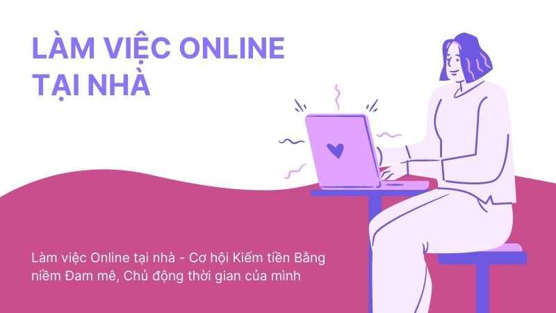 hướng dẫn các công việc làm việc online tại nhà